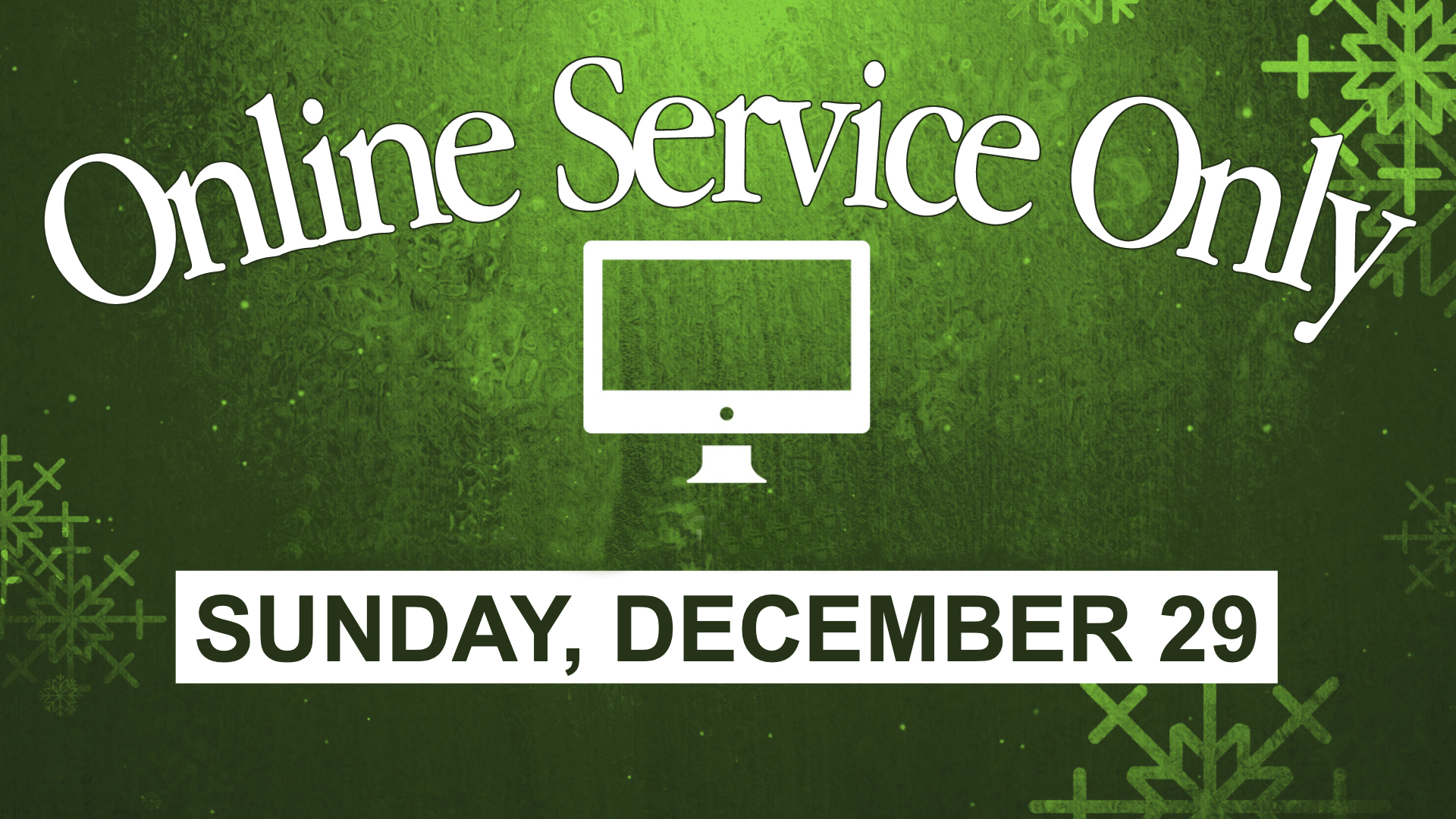 ONLINE SERVICE ONLY- Sunday, December 29
