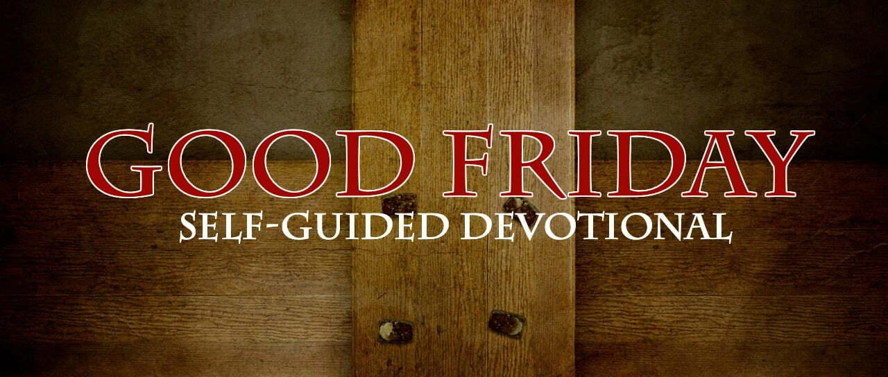 Good Friday Devotional